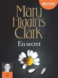 En secret / Mary Higgins Clark | Clark, Mary Higgins (1929-....). Auteur