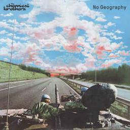 No geography / Chemical Brothers (The)   Chemical Brothers (The). Interprète