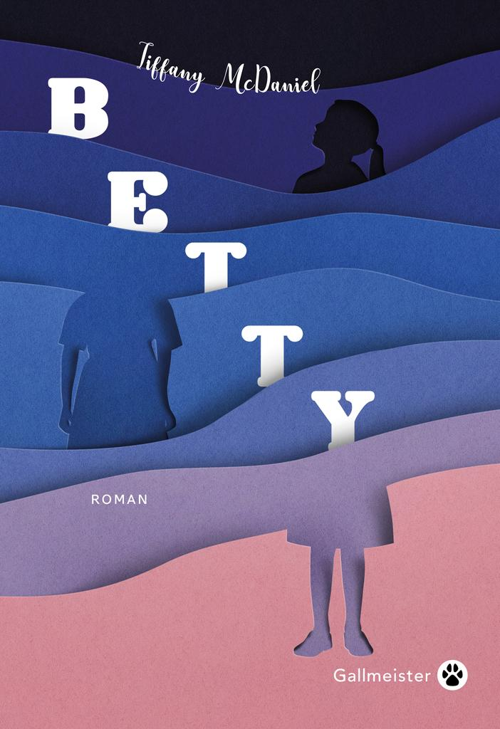 Betty : roman / Tiffany McDaniel | McDaniel, Tiffany. Auteur