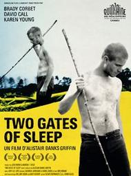 Two gates of sleep / Alistair Banks Griffin, Réal. et Scénario | Banks Griffin, Alistair. Monteur. Scénariste