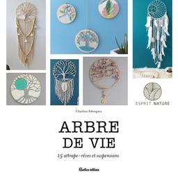 Arbres de vie : suspensions et attrape-rêves / Charline Fabrègues | Fabrègues, Charline (1983?-....). Auteur